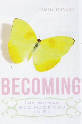 Becoming the Woman God made you to be Book Cover