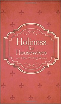 Holiness For Housewives: And Other Working Women Book Cover