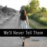 Book Review: We'll Never Tell Them