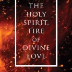 Book Review: The Holy Spirit, Fire Of Divine Love